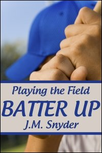 Playing the Field: Batter Up by J.M. Snyder
