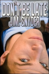 Don't Be Late by J.M. Snyder