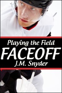 Playing the Field: Faceoff by J.M. Snyder
