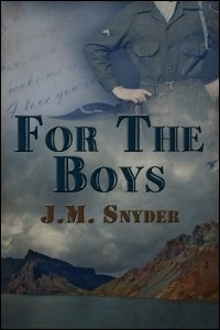 For the Boys by J.M. Snyder