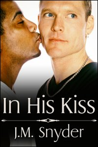 In His Kiss Box Set by J.M. Snyder