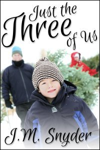 Just the Three of Us by J.M. Snyder