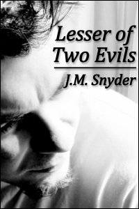 Lesser of Two Evils by J.M. Snyder