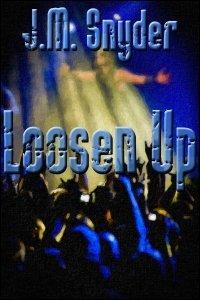 Loosen Up by J.M. Snyder