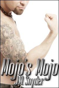 Mojo's Mojo by J.M. Snyder