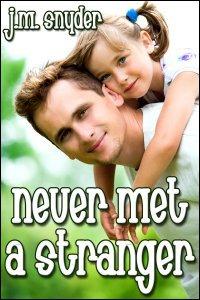 Never Met a Stranger by J.M. Snyder