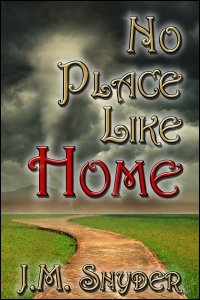 No Place Like Home by J.M. Snyder