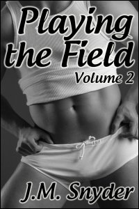 Playing the Field: Volume 2 Box Set by J.M. Snyder