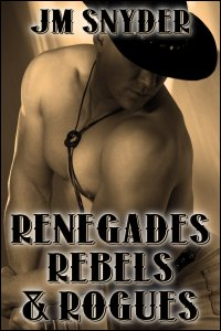 Renegades, Rebels, and Rogues Box Set by J.M. Snyder