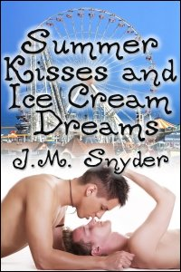 Summer Kisses and Ice Cream Dreams by J.M. Snyder