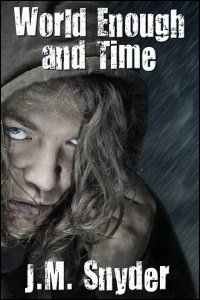 World Enough and Time by J.M. Snyder
