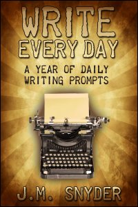 Write Every Day: A Year of Daily Writing Prompts by J.M. Snyder